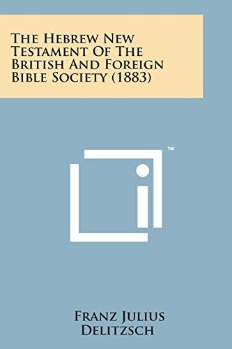 9781498175616: The Hebrew New Testament of the British and Foreign Bible Society (1883)