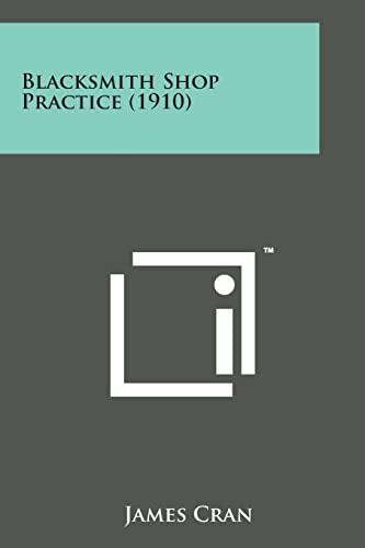 9781498175630: Blacksmith Shop Practice (1910)