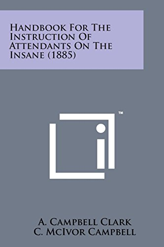 9781498178365: Handbook for the Instruction of Attendants on the Insane (1885)