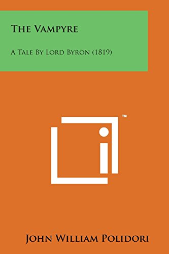 9781498178907: The Vampyre: A Tale by Lord Byron (1819)