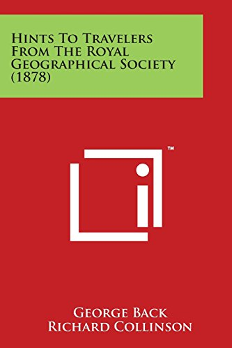 9781498180764: Hints to Travelers from the Royal Geographical Society (1878)
