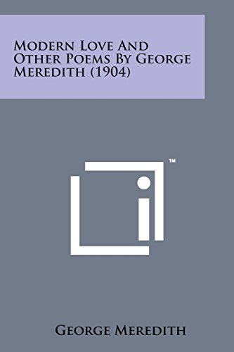 9781498184366: Modern Love and Other Poems by George Meredith (1904)