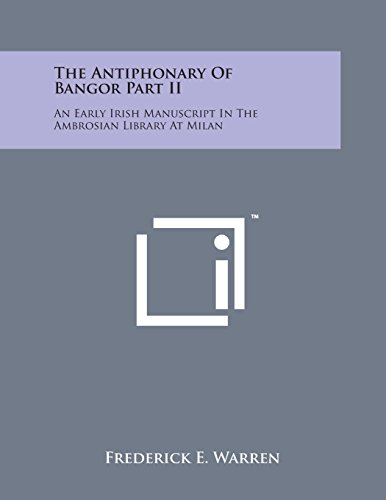 9781498184700: The Antiphonary of Bangor Part II: An Early Irish Manuscript in the Ambrosian Library at Milan