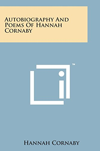 9781498184830: Autobiography and Poems of Hannah Cornaby