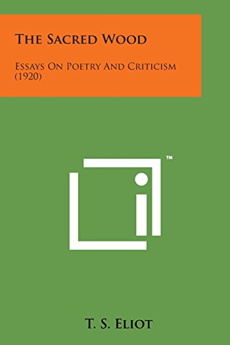 9781498186483: The Sacred Wood: Essays on Poetry and Criticism (1920)