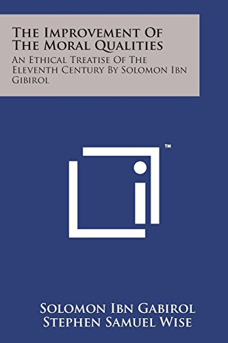 9781498187510: The Improvement of the Moral Qualities: An Ethical Treatise of the Eleventh Century by Solomon Ibn Gibirol