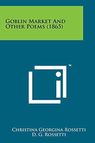 Goblin Market and Other Poems (1865) (Paperback): Christina Georgina Rossetti