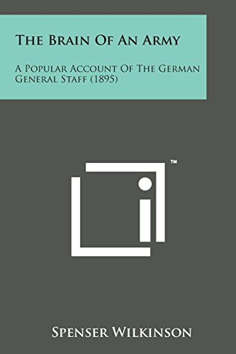 9781498189101: The Brain of an Army: A Popular Account of the German General Staff (1895)