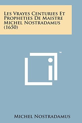 Les Vrayes Centuries Et Propheties de Maistre: Nostradamus, Michel