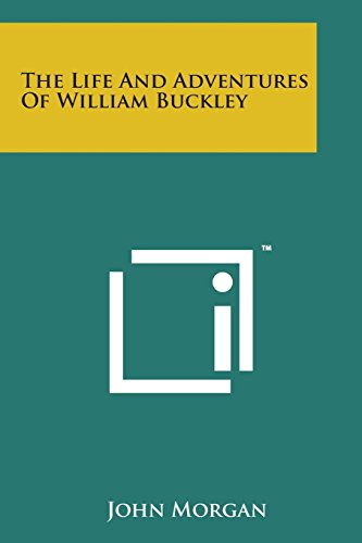 9781498191272: The Life and Adventures of William Buckley