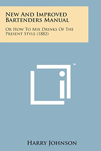9781498191500: New and Improved Bartenders Manual: Or How to Mix Drinks of the Present Style (1882)