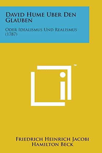 9781498192880: David Hume Uber Den Glauben: Oder Idealismus Und Realismus (1787) (German Edition)