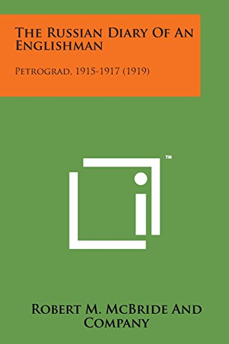 9781498193467: The Russian Diary of an Englishman: Petrograd, 1915-1917 (1919)