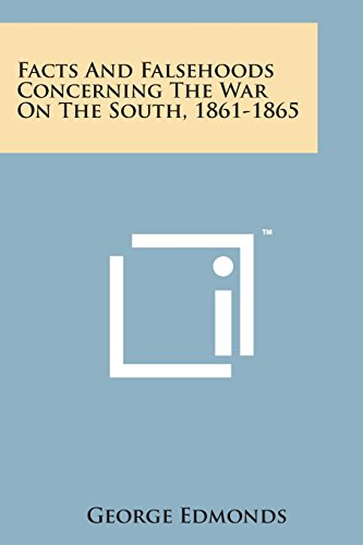 9781498195539: Facts and Falsehoods Concerning the War on the South, 1861-1865
