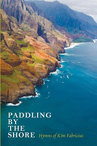 Paddling by the Shore: Hymns of Kim Fabricius: Fabricius, Kim