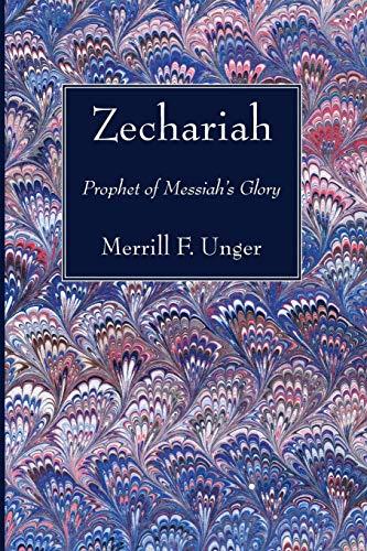 9781498200936: Zechariah: Prophet of Messiah's Glory