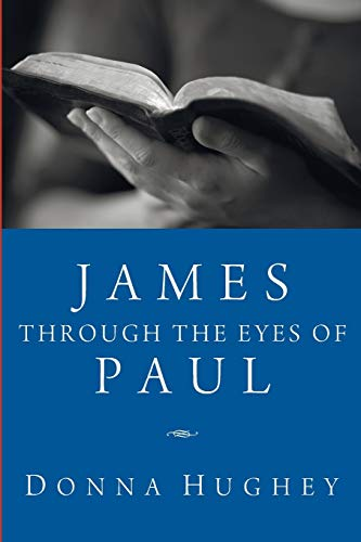 James through the Eyes of Paul: Donna Hughey