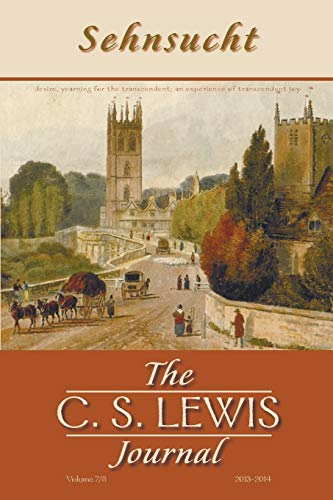 9781498201889: Sehnsucht: The C. S. Lewis Journal: Volumes 7 and 8, 2013-2014 (Sehnsucht: C.S. Lewis Journal)