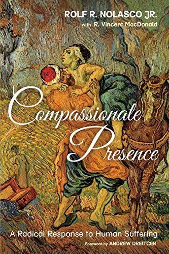 9781498202039: Compassionate Presence: A Radical Response to Human Suffering