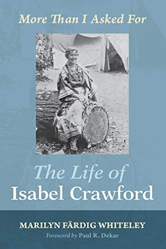 9781498202220: The Life of Isabel Crawford: More Than I Asked For