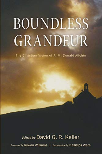 Boundless Grandeur: The Christian Vision of A.: Pickwick Publications