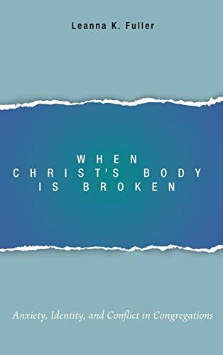 When Christ's Body Is Broken: Leanna K. Fuller