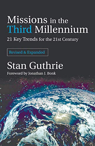 Missions in the Third Millenium: 21 Key Trends for the 21st Century, Revised and Expanded: Guthrie,...