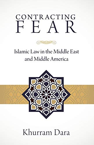9781498204125: Contracting Fear: Islamic Law in the Middle East and Middle America