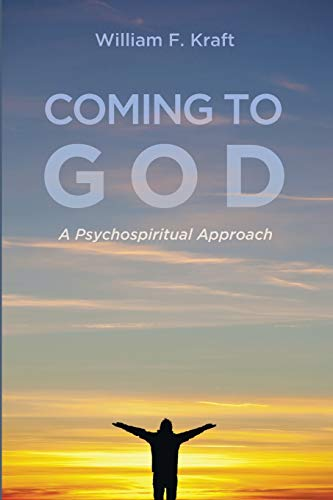 Coming to God: A Psychospiritual Approach: Kraft, William F.