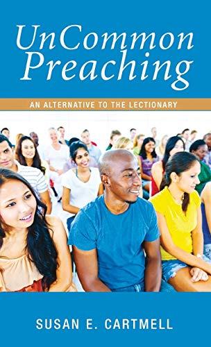 9781498204477: UnCommon Preaching