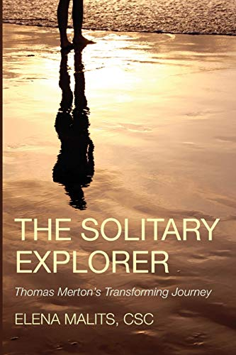 9781498204644: The Solitary Explorer: Thomas Merton;s Transforming Journey