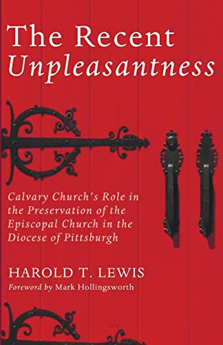 The Recent Unpleasantness: Calvary Church's Role in the Preservation of the Episcopal Church ...