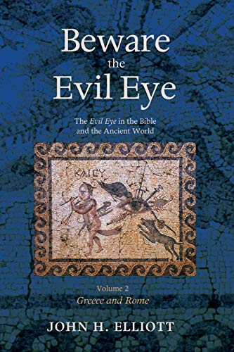 Beware the Evil Eye Volume 2 (Paperback): John H. Elliott