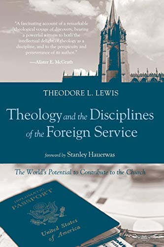 9781498206037: Theology and the Disciplines of the Foreign Service: The World's Potential to Contribute to the Church
