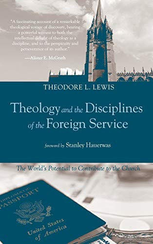 9781498206051: Theology and the Disciplines of the Foreign Service