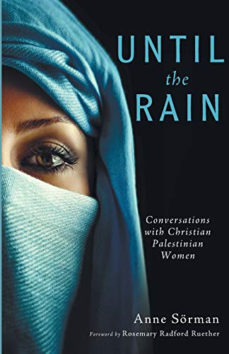 Until the Rain: Conversations with Christian Palestinian Women: S�rman, Anne