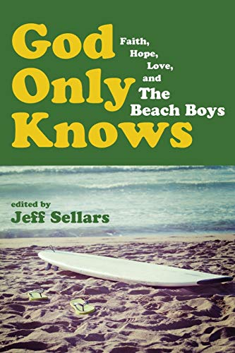 9781498207669: God Only Knows: Faith, Hope, Love, and The Beach Boys