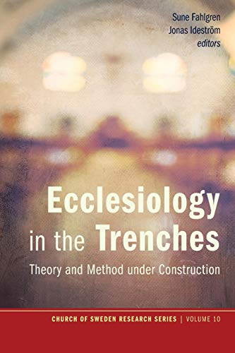 9781498208642: Ecclesiology in the Trenches:Theory and Method under Construction (Church of Sweden Research Series)