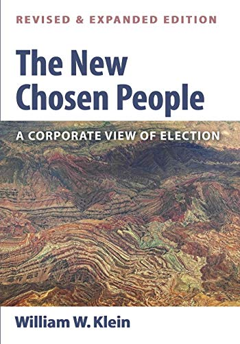9781498209342: The New Chosen People, Revised and Expanded Edition: A Corporate View of Election