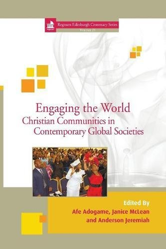 Engaging the World: Christian Communities in Contemporary Global Societies (Regnum Edinburgh ...