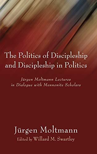 9781498210331: The Politics of Discipleship and Discipleship in Politics