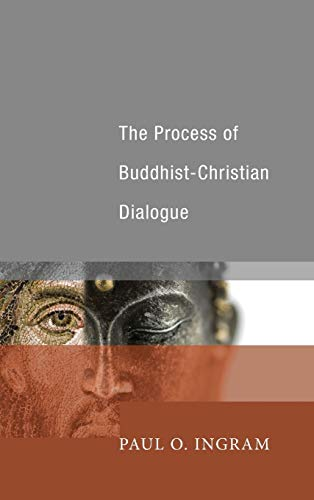 9781498211659: The Process of Buddhist-Christian Dialogue