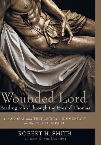9781498211826: Wounded Lord: Reading John Through the Eyes of Thomas