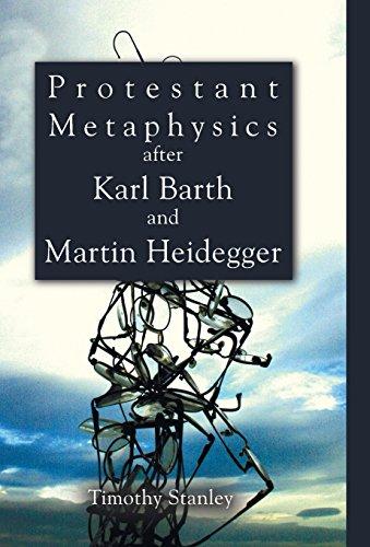 9781498212830: Protestant Metaphysics after Karl Barth and Martin Heidegger