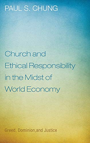 9781498213325: Church and Ethical Responsibility in the Midst of World Economy