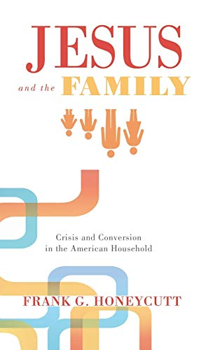 9781498214858: Jesus and the Family