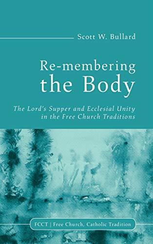 Re-membering the Body: Scott W. Bullard