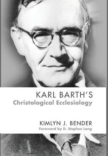 9781498216753: Karl Barth's Christological Ecclesiology