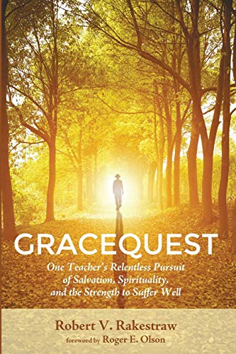 GraceQuest: One Teacher's Relentless Pursuit of Salvation, Spirituality, and the Strength to ...