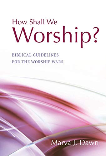 9781498217545: How Shall We Worship?: Biblical Guidelines for the Worship Wars